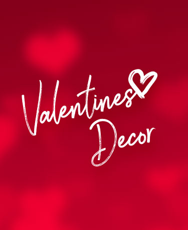View our extensive range of Valentines Decor. Whilst Stocks Last. E&OE.
